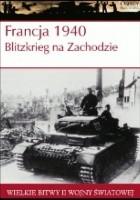 Francja 1940. Blitzkrieg na Zachodzie