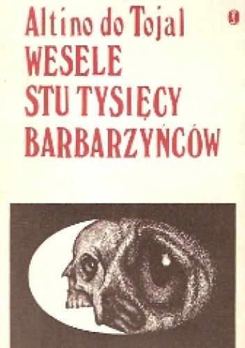 Okładka książki Wesele stu tysięcy barbarzyńców