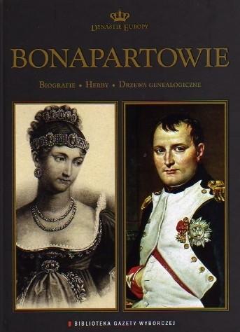 Okładka książki Bonapartowie. Biografie, herby, drzewa genealogiczne