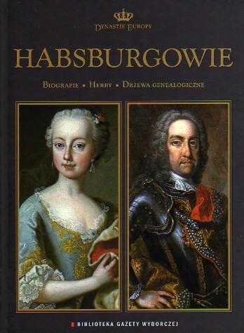 Okładka książki Habsburgowie. Biografie, herby, drzewa genealogiczne