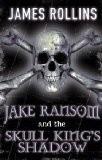 Okładka książki Jake Ransom and the Skull King's Shadow