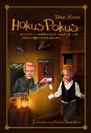 Okładka książki HOKUS-POKUS. Opowieść o znamienitych magikach i ich zadziwiających dokonaniach.