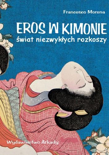 Okładka książki Eros w kimonie. Świat niezwykłych rozkoszy