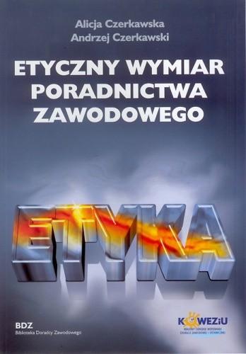 Okładka książki Etyczny wymiar poradnictwa zawodowego