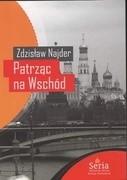 Okładka książki Patrząc na Wschód. Eseje 1975 - 2008