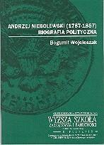 Okładka książki Andrzej Niegolewski (1787-1857). Biografia polityczna