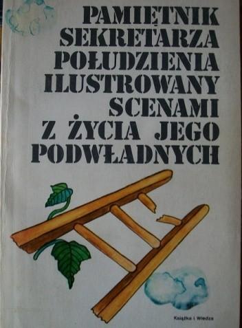 Okładka książki Pamiętnik sekretarza Połudzienia ilustrowany scenami z życia jego podwładnych