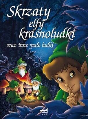 Okładka książki Skrzaty, elfy, krasnoludki oraz inne małe ludki