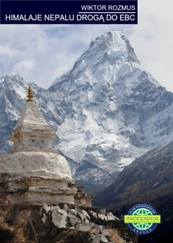 Rozmus W. - Himalaje Nepalu Drog� do Everest Base Camp