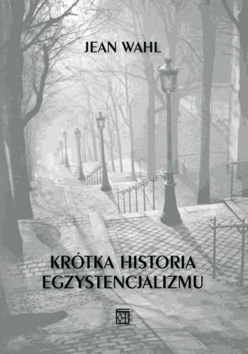 Okładka książki Krótka historia egzystencjalizmu