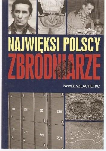 Okładka książki Najwięksi polscy zbrodniarze