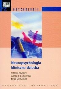 Okładka książki Neuropsychologia kliniczna dziecka