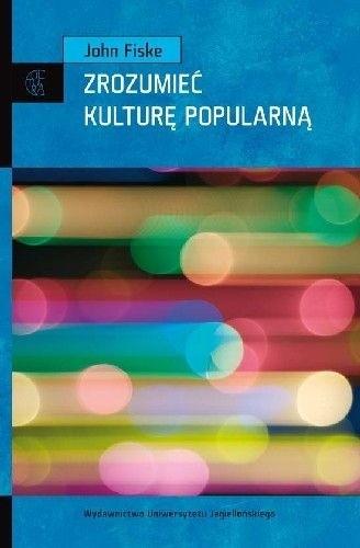 Okładka książki Zrozumieć kulturę popularną
