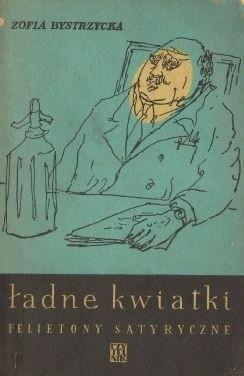 Okładka książki Ładne kwiatki. Felietony satyryczne