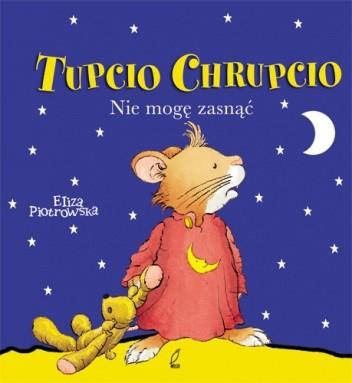 Okładka książki Tupcio Chrupcio. Nie mogę zasnąć
