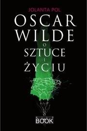 Okładka książki Oscar Wilde o sztuce i życiu