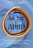 Jak żyć z ADHD. Nadpobudliwość psychoruchowa z zaburzeniami uwagi w świetle najnowszych badań