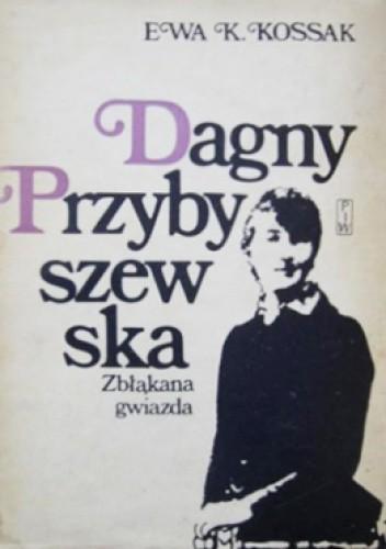 Okładka książki Dagny Przybyszewska. Zbłąkana gwiazda