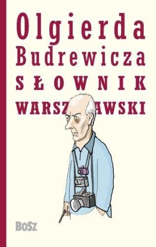 Okładka książki Olgierda Budrewicza Słownik Warszawski