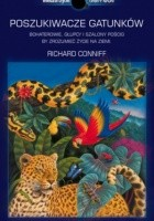 Poszukiwacze gatunków. Bohaterowie, głupcy i szalony pościg, by zrozumieć życie na Ziemi