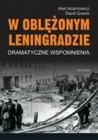 W oblężonym Leningradzie. Dramatyczne wspomnienia