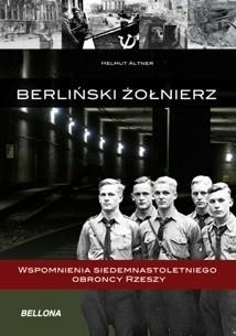Okładka książki Berliński żołnierz. Wspomnienia siedemnastoletniego obrońcy Rzeszy