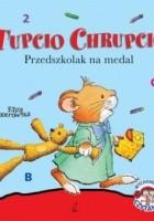 Tupcio Chrupcio. Przedszkolak na medal