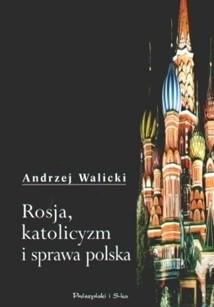 Okładka książki Rosja, katolicyzm i sprawa polska