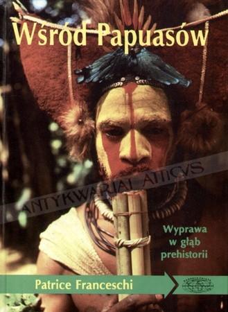 Okładka książki Wśród Papuasów : wyprawa w głąb prehistorii