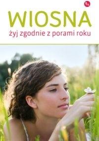 Okładka książki Wiosna. Żyj zgodnie z porami roku