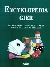 Okładka książki Encyklopedia gier. zasady ponad 250 gier i zabaw od chińczyka po brydża