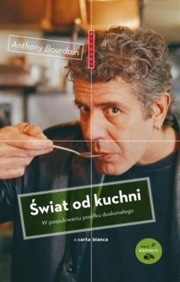 Okładka książki Świat od kuchni. W poszukiwaniu posiłku doskonałego
