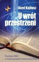 Okładka książki U wrót przestrzeni. Przesłanie Biblii w świetle geometrii wielowymiarowej