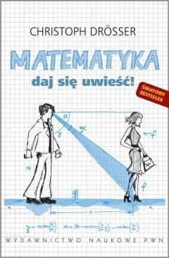 Okładka książki Matematyka. Daj się uwieść!