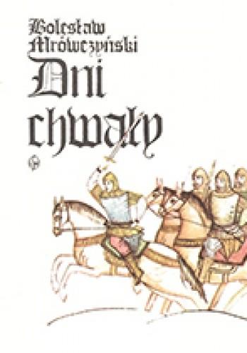 Okładka książki Dni chwały : opowieść słowiańska