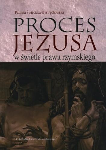 Okładka książki Proces Jezusa w świetle prawa rzymskiego