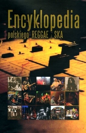 Okładka książki Encyklopedia polskiego Reggae i Ska