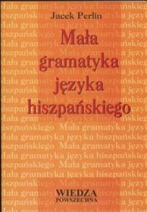 Okładka książki Mała gramatyka języka hiszpańskiego