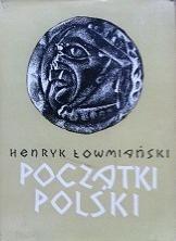 Okładka książki Początki Polski: z dziejów Słowian w I tysiącleciu n.e., T. 5