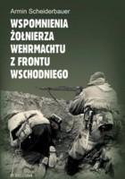 Wspomnienia żołnierza Wehrmachtu z frontu wschodniego