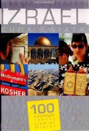 Okładka książki Izrael. Cuda świata. 100 kultowych rzeczy, zjawisk, miejsc