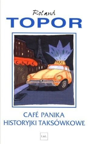 Okładka książki Cafe Panika. Historyjki taksówkowe