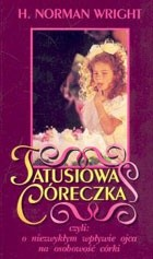 Okładka książki Tatusiowa córeczka czyli: o niezwykłym wpływie ojca na osobowość córki
