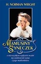 Okładka książki Mamusiny syneczek. O niezwykłym wpływie matki na osobowość syna i jego małżeństwo