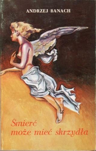 Okładka książki Śmierć może mieć skrzydła
