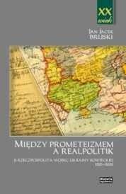 Okładka książki Między Prometeizmem a Realpolitik