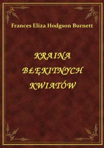 Okładka książki Kraina Błękitnych Kwiatów