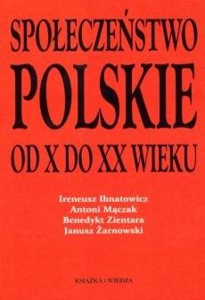 Okładka książki Społeczeństwo polskie od X do XX wieku