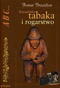 Okładka książki Kaszubskie tabaka i rogarstwo