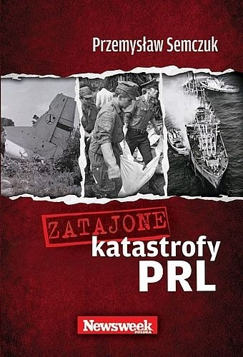 Okładka książki Zatajone katastrofy PRL